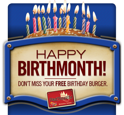 Get a FREE Burger and Bottomless Fries During Your Birthday Month at Red Robin when you sign up for the Red Robin Royalty program. It doesn't have to be used exactly on your birthday, you'll have a whole month to take advantage of the freebie. Also when you sign up you will receive special offers and great deals throughout the year.